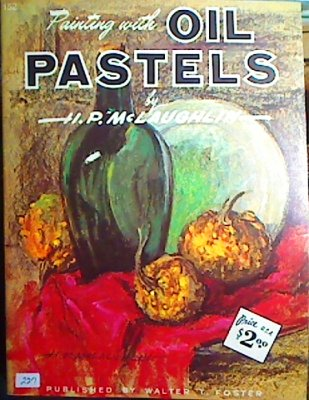 Walter Foster 152 Painting with Oil Pastels by H. P. McLaughlin cover