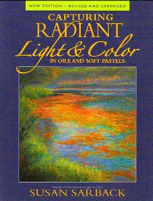 Book cover Capturing Radiant Light & Color by Susan Sarback